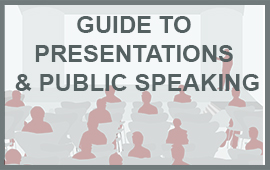 Guide to Presentations and Public Speaking
